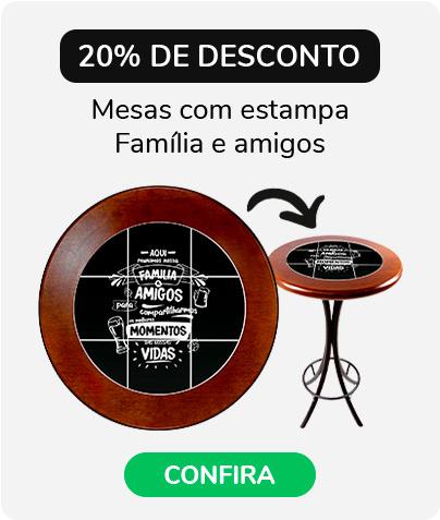 20% de desconto em mesas com estampa familia e amigos