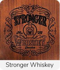 Stronger Whiskey